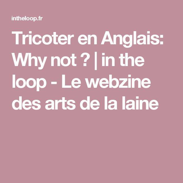 Tricoter en Anglais: Why not ?   in the loop - Le webzine des arts de la laine