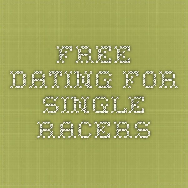 Free Dating for Single Racers