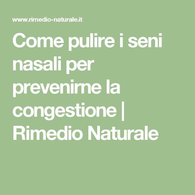 Come pulire i seni nasali per prevenirne la congestione | Rimedio Naturale