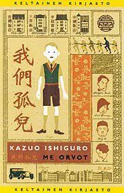 Ishiguro, Kazuo. Me orvot