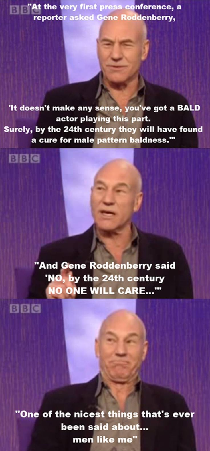 Aw. Patrick Stewart doesn't need to justify his baldness. He's the f***ing captain of the Enterprise!