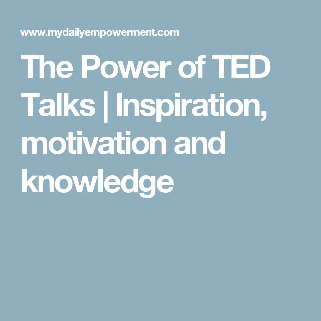 The Power of TED Talks | Inspiration, motivation and knowledge