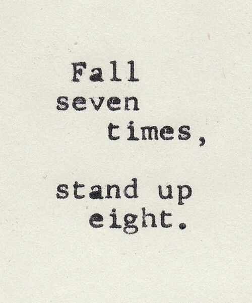 fall down seven times stand up eight quote - Google Search