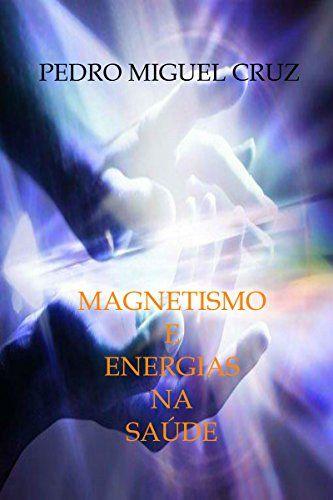 Magnetismo e Energias na Saúde (Portuguese Edition) by Pe... https://www.amazon.com/dp/B00TZ8U39Q/ref=cm_sw_r_pi_dp_x_H2ZTybJ1C917V