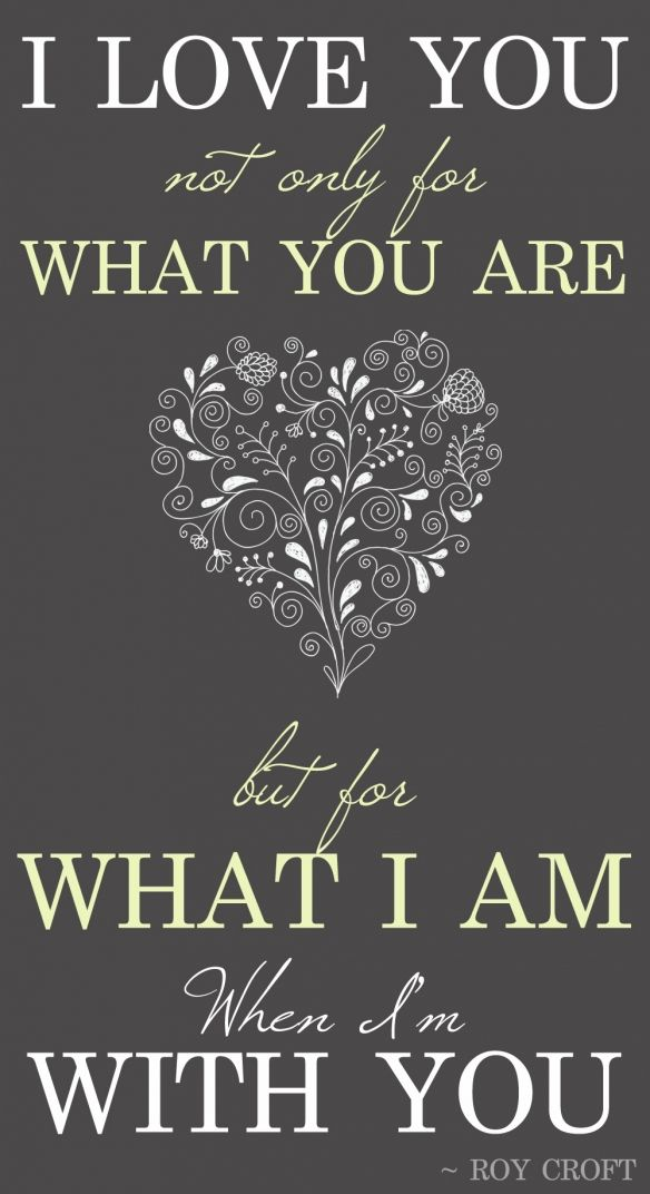 """""""I love you not only for what you are but for what I am when I'm with you."""" ♥♥♥ re pinned by www.huttonandhutton.co.uk"""