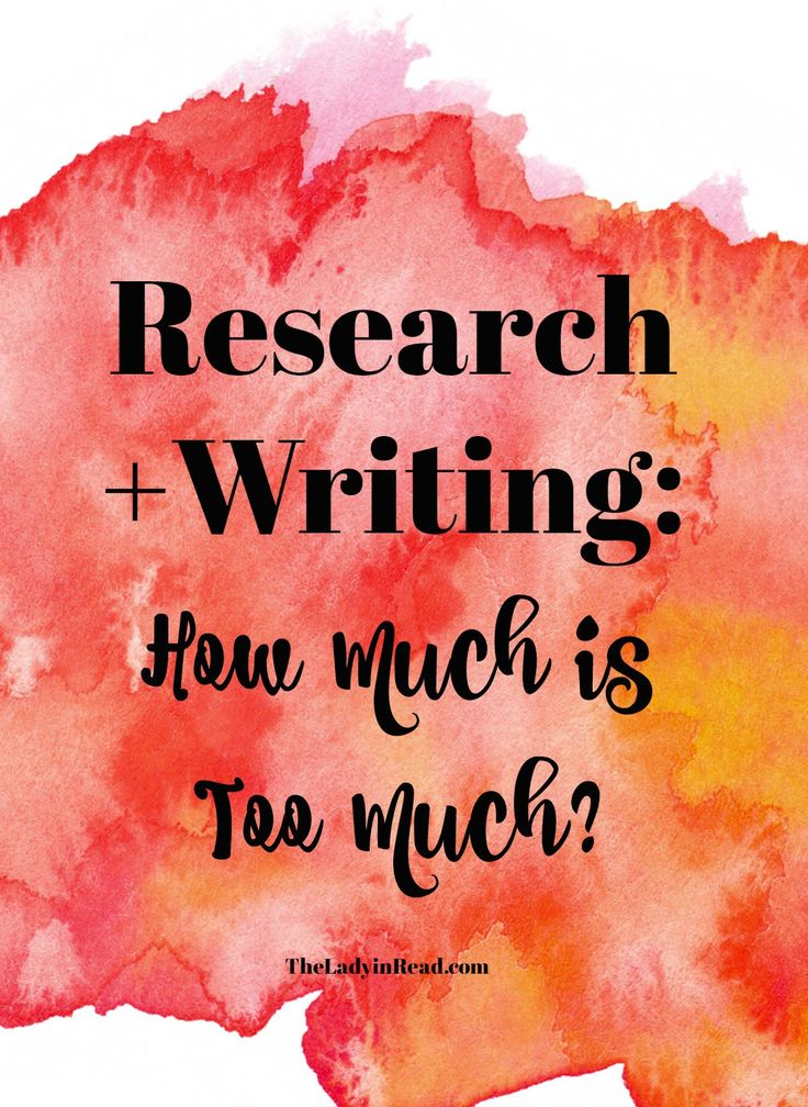 best writing research images writing help research writing how much is too much