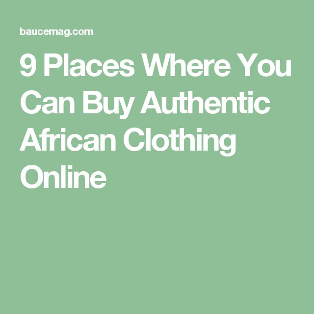 9 Places Where You Can Buy Authentic African Clothing Online