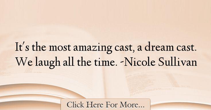 Nicole Sullivan Quotes About Amazing - 2875