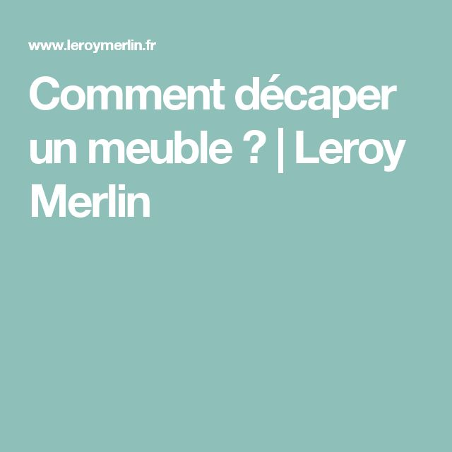 Top 25 best meuble leroy merlin ideas on pinterest for Decaper un meuble peint