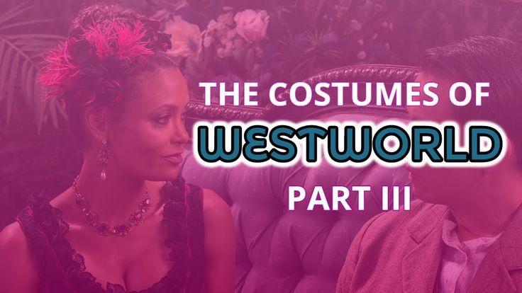 🌵 The Costumes of Westworld Part III