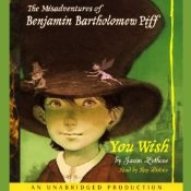 The Misadventures of Benjamin Bartholomew Piff: You Wish | narrated by Roy Dotrice -