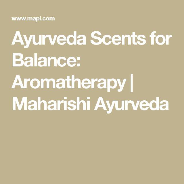 Ayurveda Scents for Balance: Aromatherapy | Maharishi Ayurveda