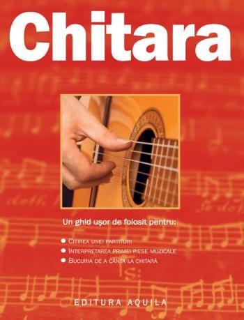 Chitara - Editura Aquilla; Varsta 5+; Chitara este un manual al începătorului pentru cititorii mici si mari care doresc să înveţe tainele acestui instrument. Folosind ca lecţii câteva dintre partiturile reprezentative ale marilor compozitori şi oferind explicaţii clare, această carte vă va facilita apropierea de unul dintre cele mai complexe şi fascinante instrumente muzicale care reprezintă în sine un mod de viaţă, mai degrabă decât doar marca unei profesii.