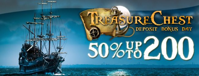 Shiver me timbers and all that kinda stuff...we've got a Treasure Chest Deposit Bonus Day just waiting to be claimed! Grab your 50% match up to 200 TODAY ONLY!
