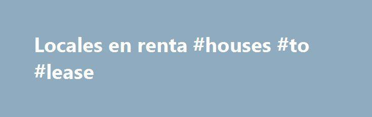 Locales en renta #houses #to #lease http://rental.nef2.com/locales-en-renta-houses-to-lease/  #locales en renta # Clasificados. Casas En Renta Y Venta CASAS Y CONDOMINIOS EN RENTA – EDICIÓN NOV-21-2015 – _________________________________________________ RENTO CASAS, CONDOMINIOS Y APARTAMENTOS Todas las áreas, todos los precios. Llame para más información (702) 537-1230. (11/21) TROPICANA Y BOULDER HWY. 4 recámaras, 2 baños, garage para 2 carros, yarda grande, $1,100 al mes, $500 depósito…