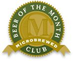 The Microbrewed Beer of the Month Club ~ for jerry