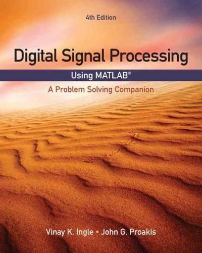 Digital Signal Processing Using Matlab: A Problem Solving Companion