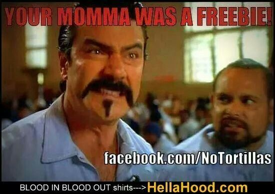 Blood In Blood Out Quotes 20 Best Blood In Blood Out Memes Images On Pinterest  My Life .