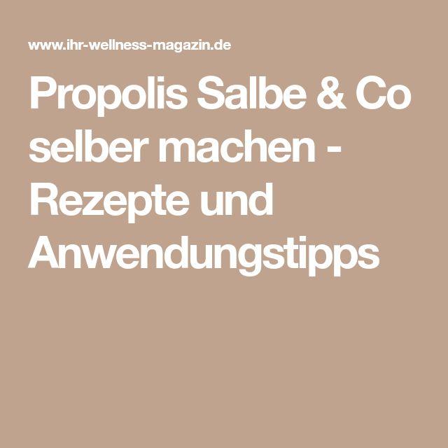 Propolis Salbe & Co selber machen - Rezepte und Anwendungstipps