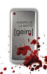 Geim by Anders de la Motte