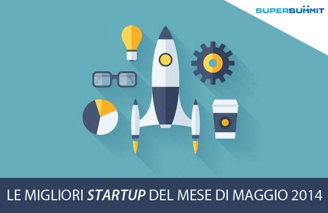 Le-migliori-Startup-del-mese-di-maggio-2014-SuperSummit #SuperSummit #startup