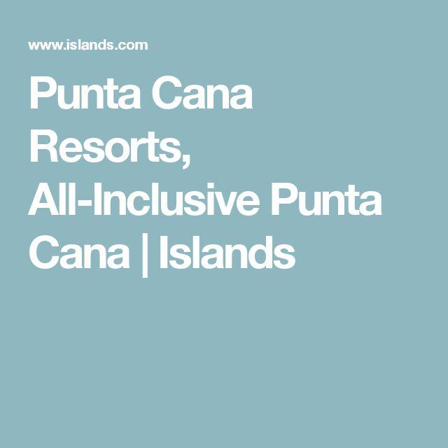 Punta Cana Resorts, All-Inclusive Punta Cana | Islands