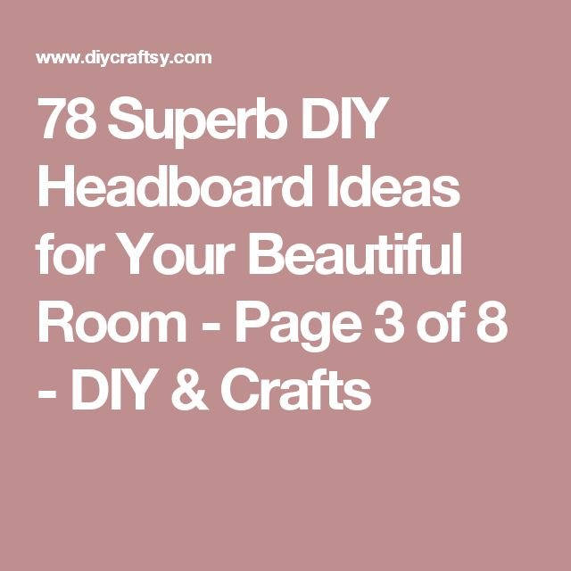 78 Superb DIY Headboard Ideas for Your Beautiful Room - Page 3 of 8 - DIY & Crafts
