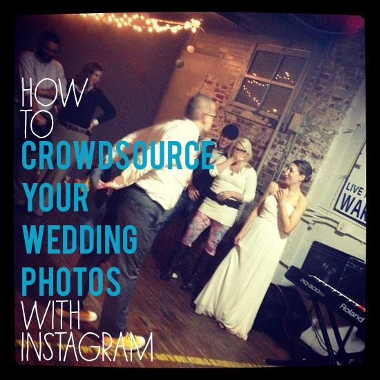 How to Crowdsource Your Wedding Photos with Instagram - A Practical Wedding: Blog Ideas for Unique, DIY, and Budget Wedding Planning