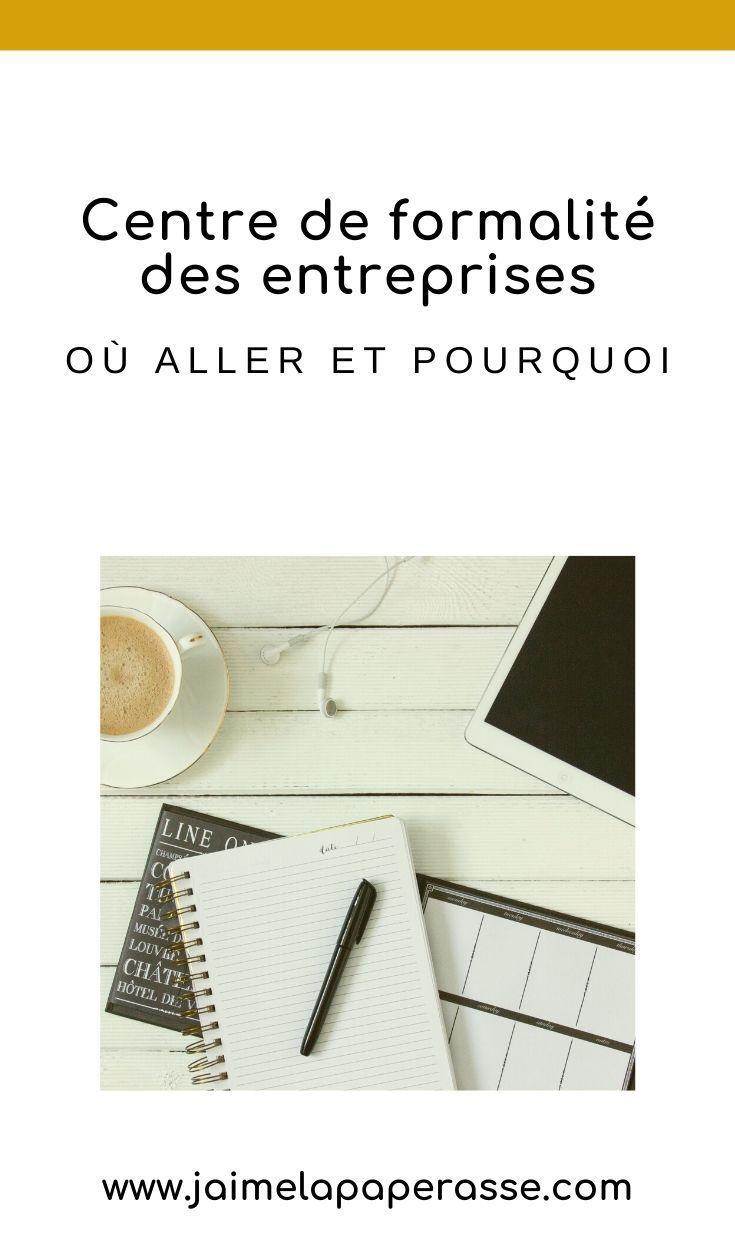 Centre De Formalites Des Entreprises Qui Pourquoi Comment J Aime La Paperasse En 2020 Entreprise Creer Son Entreprise Micro Entreprise
