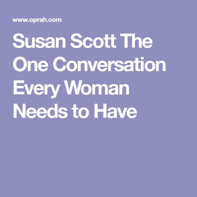 Susan Scott The One Conversation Every Woman Needs to Have