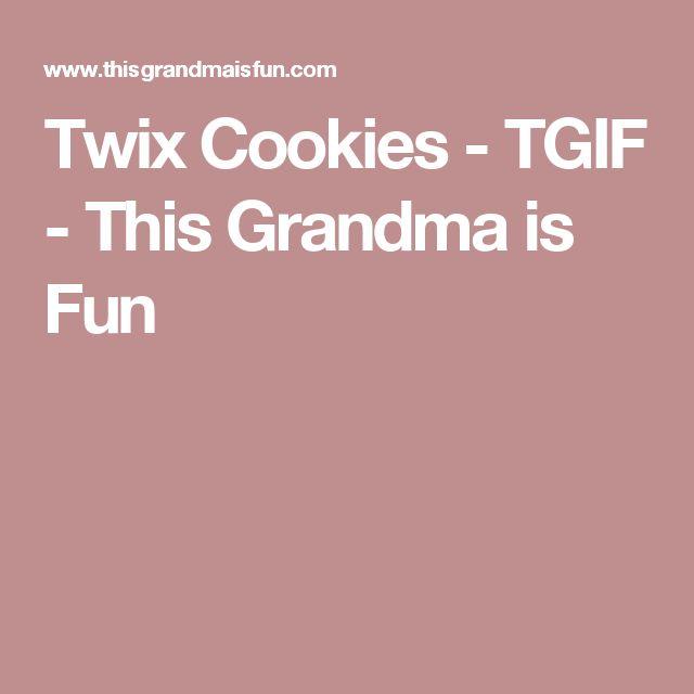 Twix Cookies - TGIF - This Grandma is Fun