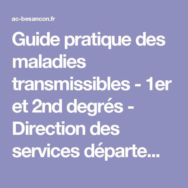 Guide pratique des maladies transmissibles - 1er et 2nd degrés - Direction des services départementaux de l'Éducation nationale du Doubs