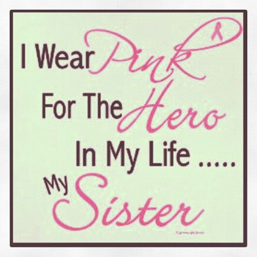 I love my sister....        Breast cancer awareness