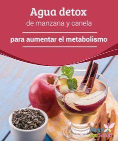 Agua detox de manzana y canela para aumentar el metabolismo Entre los múltiples beneficios del agua de manzana y canela destaca sus propiedades para desinflamar el vientre y mejorar la salud hepática, además de estimular el sistema inmunológico
