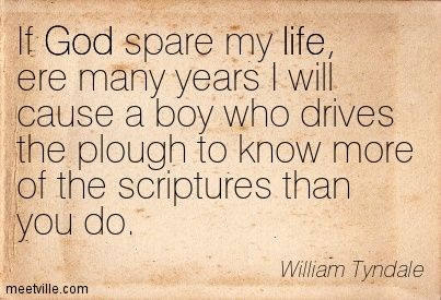 william tyndale quotes - Google Search