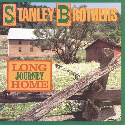 Long Journey Home:   Stanley Brothers Long Journey Home on Audio CD.