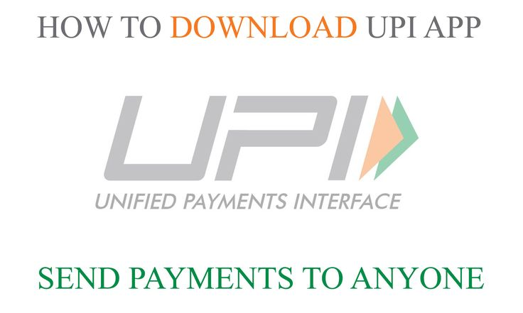 Download UPI App and Send Receive Payments with Mobile Devices