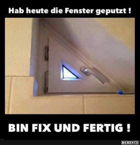 Hab heute die Fenster geputzt! | Lustige Bilder, Sprüche, Witze, echt lustig