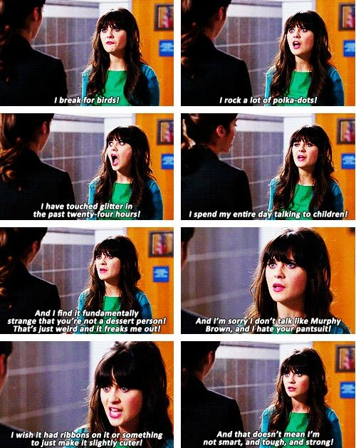 Favorite new girl quote ever I love the glitter part lord know my house is covered in glitter 90% of the time!