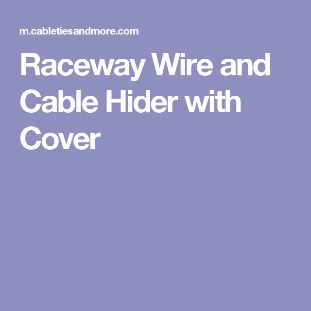 Raceway Wire and Cable Hider with Cover