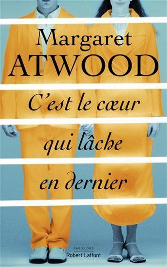 C'est le coeur qui lâche en dernier : roman / Margaret Atwood.  https://catalogue.biblio.rinalasnier.qc.ca/in/faces/details.xhtml?id=p::usmarcdef_0000159404