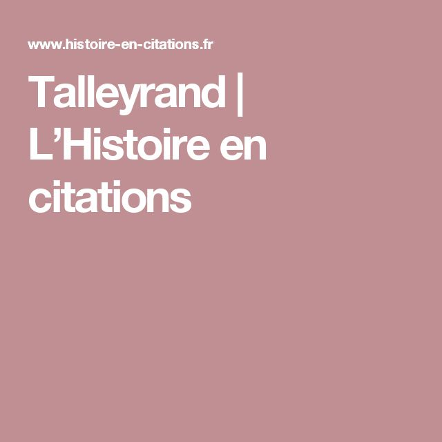 taleyrand essay Biography [] early life [] talleyrand was born into a leading aristocratic family in paris, his father, count daniel de talleyrand-périgord, was 20 years of age when charles was bornhis mother was alexandrine de damas d'antigny.