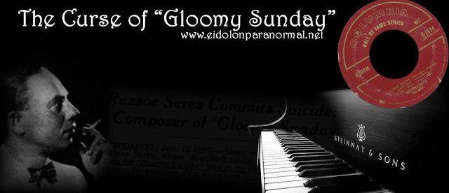 Eidolon Paranormal Australia: Curses: The Curse of Gloomy Sunday