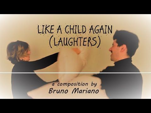 Bruno Mariano - Like a child again (Laughters) - YouTube