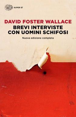 David Foster Wallace, Brevi interviste con uomini schifosi, Super ET…