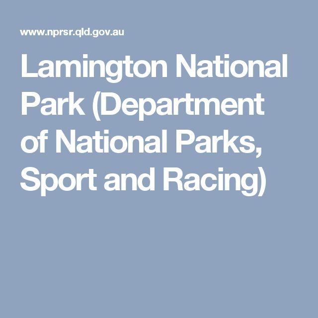 Lamington National Park (Department of National Parks, Sport and Racing)