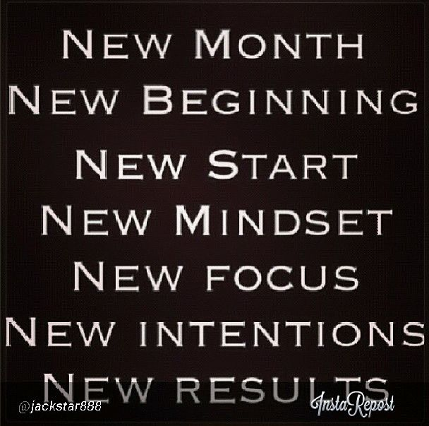 New Month. New Beginning. New Start. New Mindset. New
