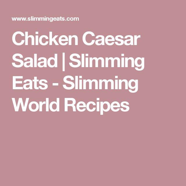 Chicken Caesar Salad   Slimming Eats - Slimming World Recipes