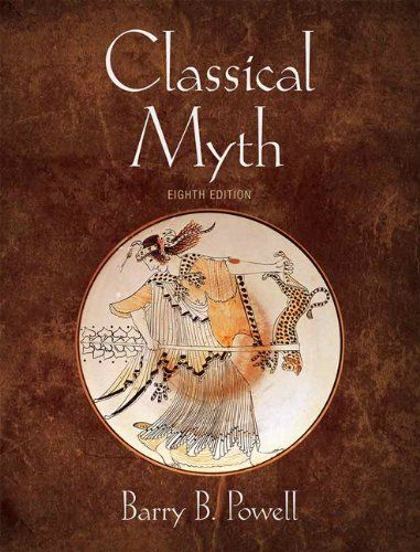 321967046 - Classical Myth (8th Edition) - Classical Myth (8th Edition) by Barry B. Powell    ALERT: Before you purchase, chec...  #321967046 #BarryB.Powell #eTextbook #Textbooks