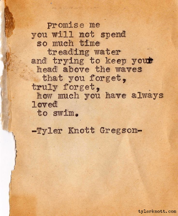 Beautifully put.: Remember This, Keep Swimming, Menu, Stay True, Typewriters Series, Tylerknott, Swimming Quotes, Tyler Knott Gregson, The Waves